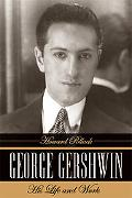 George Gershwin His Life And Work