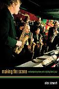 Making the Scene Contemporary New York City Big Band Jazz