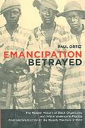 Emancipation Betrayed The Hidden History of Black Organizing And White Violence in Florida f...
