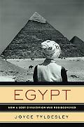 Egypt How a Lost Civilization Was Rediscovered