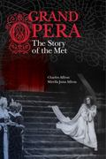 Grand Opera : The Story of the Met