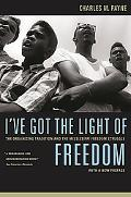 I've Got the Light of Freedom The Organizing Tradition and the Mississippi Freedom Struggle