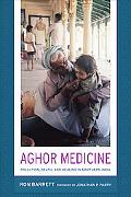 Aghor Medicine Pollution, Death, and Healing in Northern India