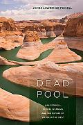Dead Pool: Lake Powell, Global Warming and the Future of Water in the West