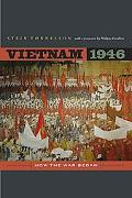 Vietnam 1946: How the War Began (From Indochina to Vietnam: Revolution and War in a Global P...