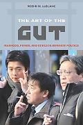 The Art of the Gut: Manhood, Power, and Ethics in Japanese Politics