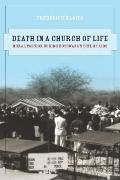 Death in a Church of Life: Moral Passion during Botswana's Time of AIDS (The Anthropology of...