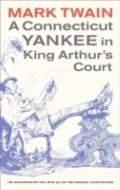 A Connecticut Yankee in King Arthur's Court: Edited by Bernard L. Stein. Original illustrati...