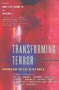 Transforming Terror : Remembering the Soul of the World