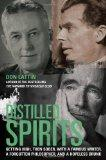 Distilled Spirits: Getting High, Then Sober, with a Famous Writer, a Forgotten Philosopher, ...