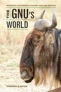 Gnu's World : Serengeti Wildebeest Ecology and Life History
