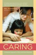 Caring : A Feminine Approach to Ethics and Moral Education