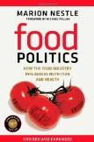 Food Politics: How the Food Industry Influences Nutrition and Health (California Studies in ...