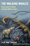 Walking Whales : From Land to Water in Eight Million Years