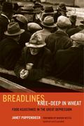 Breadlines Knee Deep in Wheat : Food Assistance in the Great Depression