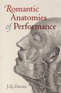 Romantic Anatomies of Performance
