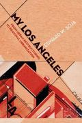 My Los Angeles : From Urban Restructuring to Regional Urbanization
