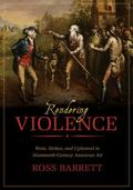 Rendering Violence : Riots, Strikes, and Upheaval in Nineteenth-Century American Art