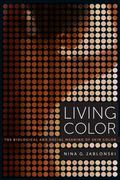 Living Color : The Biological and Social Meaning of Skin Color