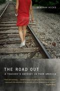Road Out : A Teacher's Odyssey in Poor America