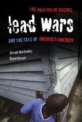 Lead Wars : The Politics of Science and the Fate of America's Children