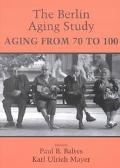 Berlin Aging Study Aging from 70 to 100