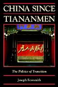 China Since Tiananmen The Politics of Transition