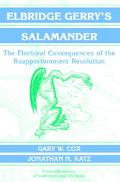 Elbridge Gerry's Salamander The Electoral Consequences of the Reapportionment Revolution