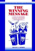 Winning Message Candidate Behavior, Campaign Discourse, and Democracy