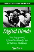Digital Divide Civic Engagement, Information Poverty, and the Internet Worldwide