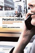 Perpetual Contact Mobile Communication, Private Talk, Public Performance
