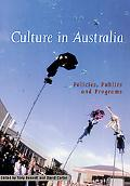 Culture in Australia Policies, Publics and Programs