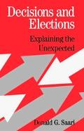Decisions and Elections Explaining the Unexpected