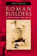Roman Builders A Study in Architectural Process