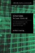 Situational Prison Control Crime Prevention in Correctional Institutions