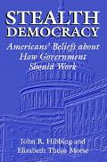 Stealth Democracy Americans Beliefs About How Government Should Work