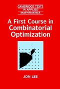 First Course in Combinatorial Optimization