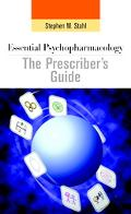 Essential Psychopharmacology the Prescribers Guide