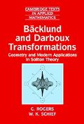 Backlund and Darboux Transformations Geometry and Modern Applications in Soliton Theory