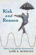 Risk and Reason Safety, Law, and the Environment