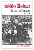 Indelible Shadows Film and the Holocaust