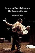 Modern British Drama The Twentieth Century