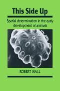 This Side Up Spatial Determination in the Early Development of Animals