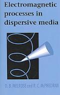 Electromagnetic Processes in Dispersive Media