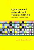 Cellular Neural Networks And Visual Computing Foundations And Applications