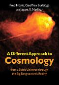 Different Approach to Cosmology From a Static Universe Through the Big Bang Towards Reality