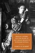 Disease, Desire, And the Body in Victorian Women's Popular Novels