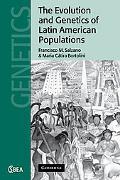 Evolution And Genetics of Latin American Populations