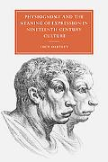Physiognomy And the Meaning of Expression in Nineteenth-century Culture