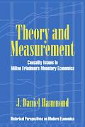 Theory And Measurement Causality Issues in Milton Friedman's Monetary Economics